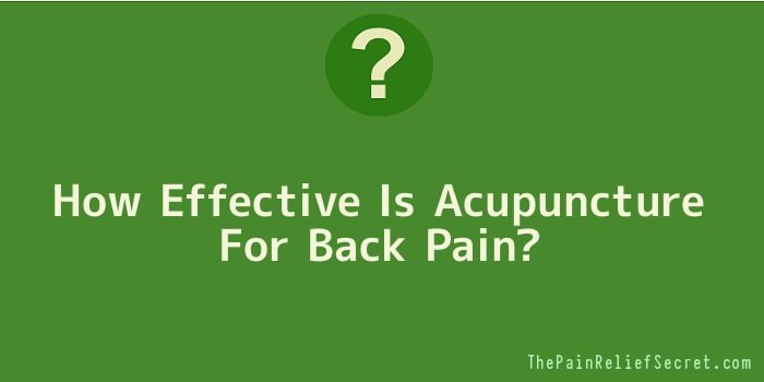 How Effective Is Acupuncture For Back Pain