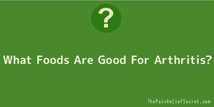 What Foods Are Good For Arthritis