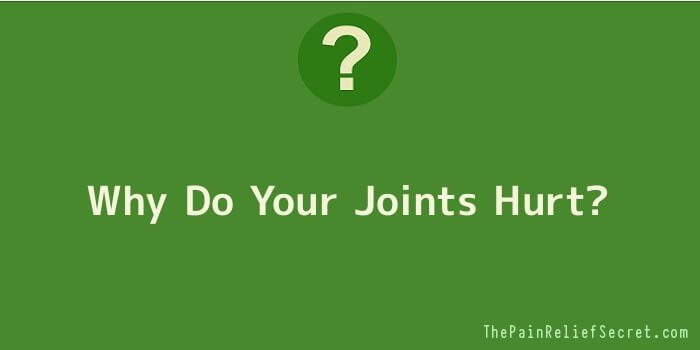 Why Do Your Joints Hurt